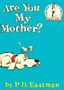 The book cover from the children's classic, Are You My Mother?