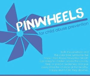 Supporters of a countywide Pinwheels campaign displayed this emblem in April, to raise awareness and funds to prevent child abuse.