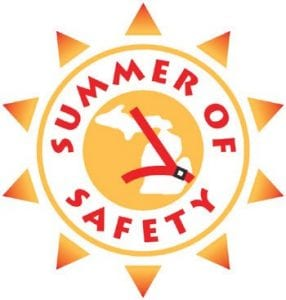 Wearing seatbelts and driving sober are a big emphasis for the Michigan Summer of Safety traffic campaign.