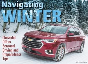 Chevy recommends you review the sections of your owner's manual covering antilock brakes, traction control, and four- or all-wheel-drive to make sure you are comfortable with their operation for safe winter driving.